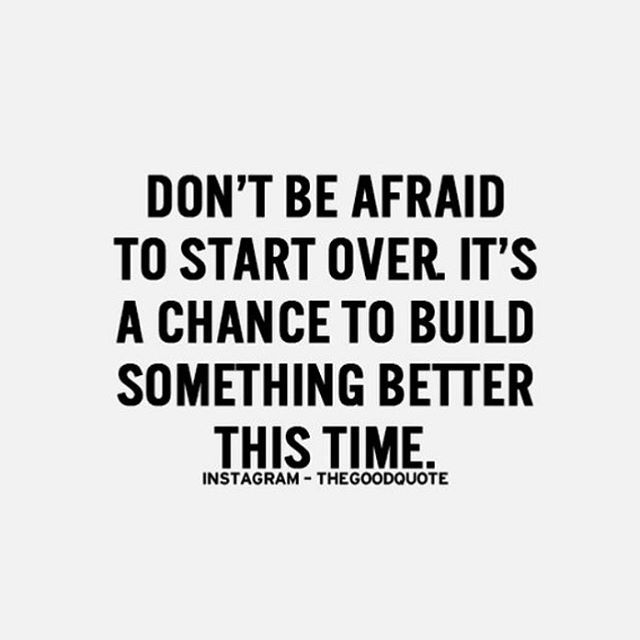 Don't Be Afraid To Start Over. It's A Chance To Build