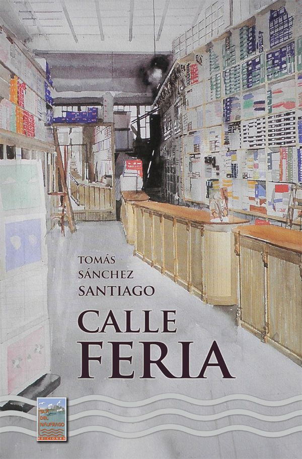 Tomás Sánchez Santiago: Calle Feria