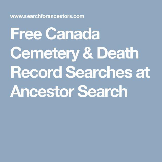 Free Canada Cemetery & Death Record Searches at Ancestor Search