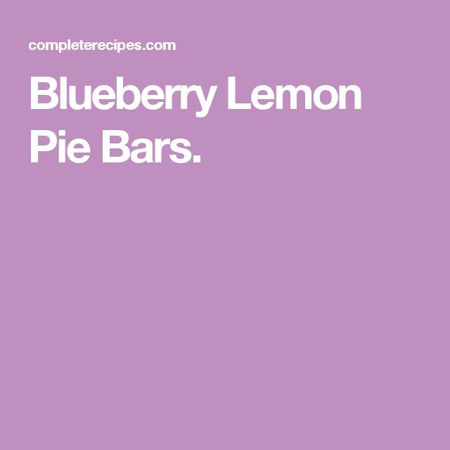 Blueberry Lemon Pie Bars.