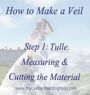 The first step in making a veil is to cut the material...explains how to make a veil pattern, considerations when measuring, and how to cut the fabric / tulle.