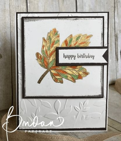 2017 SEPTEMBER PAPER PUMPKIN Fall Colors… Paper: Thick Very Vanilla and Early Espresso Cardstock Ink: VersaMark, Daffodil Delight, Pumpkin Pie, Pool Party and Early Espresso Stamps: September Paper Pumpkin Tools 'N Embellishments: Gold and Silver Embossing Powde, Layered Leaves Embossing Folder