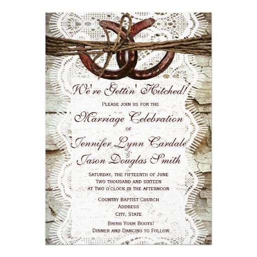 We're Getting Hitched Wedding Invitations with rustic barn wood and lace design.  There are two horseshoes at the top for a country western style.    http://www.zazzle.com/rustic_country_horseshoe_wedding_invitations-161392819792961988?rf=238133515809110851