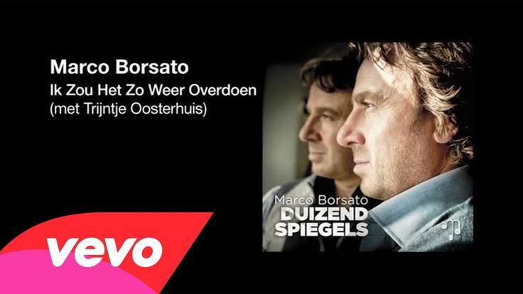 Marco Borsato ft. Trijntje oosterhuis - Ik Zou Het Zo Weer Overdoen