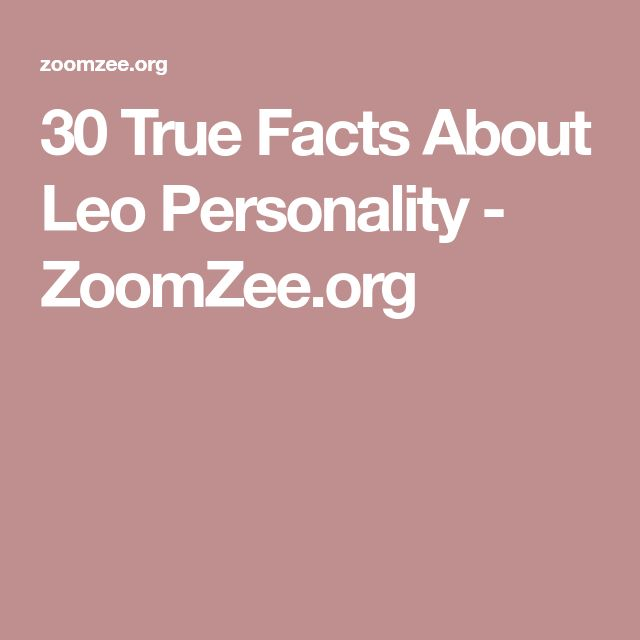 30 True Facts About Leo Personality - ZoomZee.org