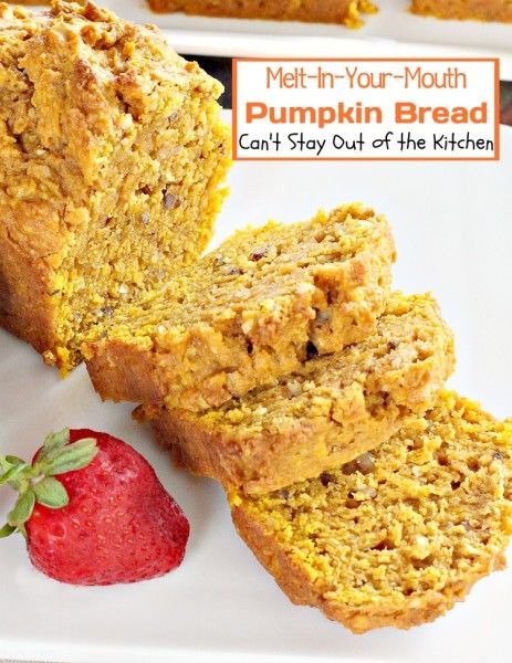 Melt-In-Your-Mouth Pumpkin Bread | Can't Stay Out of the Kitchen |
