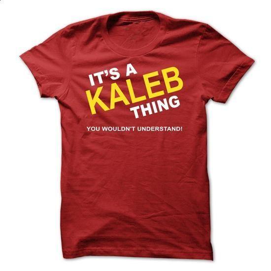 Its A Kaleb Thing - #sweaters #t shirt design website. ORDER NOW => https://www.sunfrog.com/Names/Its-A-Kaleb-Thing-hhvou.html?60505