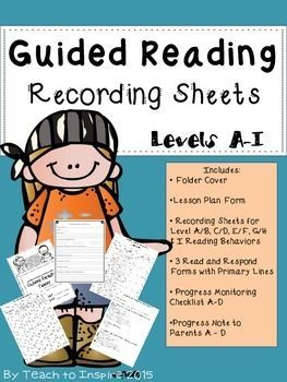 Guided Reading Recording Sheets by Teach to Inspire is a growing product that currently Includes:* Guided Reading Lesson Plan Form* Student's Folder CoverRECORDING SHEETS WITH LEVEL SPECIFIC READING BEHAVIORS!  Easily guide your students to read at the next level!* Recording Sheet for Level A/B Reading Behaviors * Recording Sheet for Level C/D Reading Behaviors* Recording Sheet for Level E/F Reading Behaviors* Recording Sheet for Level G/H Reading Behaviors* Recording Sheet for Level I…