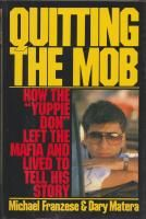 """Quitting The Mob: How The """"Yuppie Don"""" Left The Mafia And Lived To Tell His Story: Franzese, Michael; Matera, Dary"""