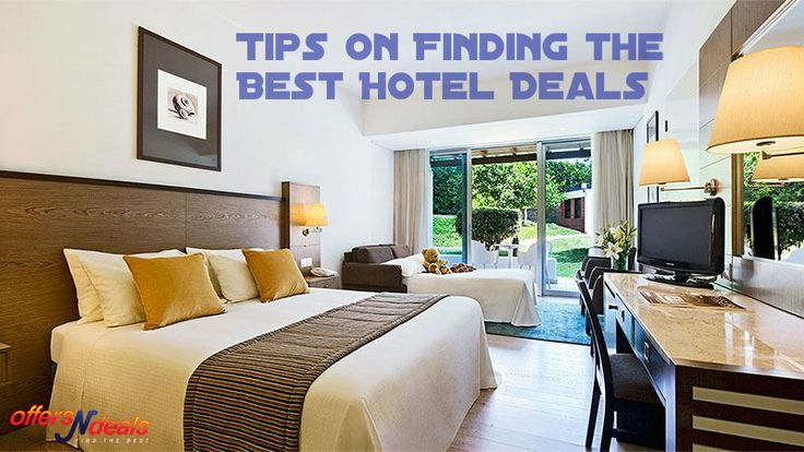 Tips on Finding the Best Hotel Deals for Your Next Vacation.