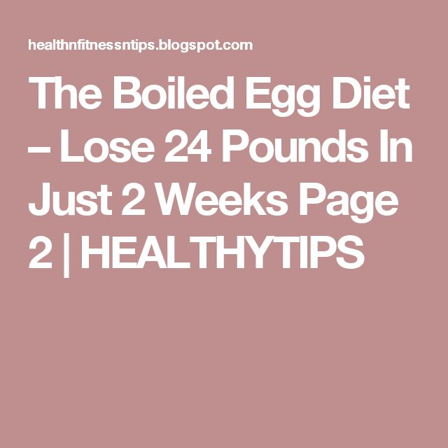 The Boiled Egg Diet – Lose 24 Pounds In Just 2 Weeks Page 2 | HEALTHYTIPS
