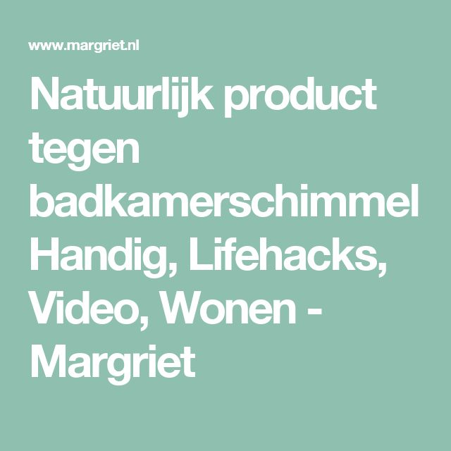 Natuurlijk product tegen badkamerschimmel Handig, Lifehacks, Video, Wonen - Margriet