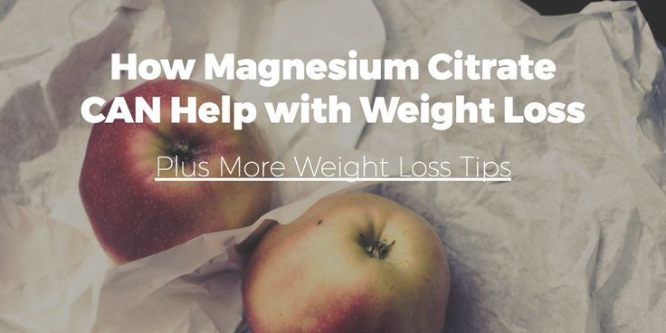 How magnesium citrate can help with weight loss PLUS more weight loss tips