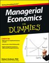 Managerial Economics For Dummies:Book Information - For Dummies