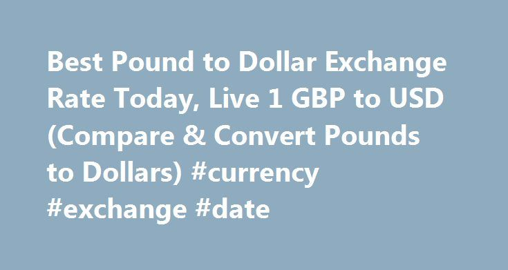 Best Pound to Dollar Exchange Rate Today, Live 1 GBP to USD (Compare & Convert Pounds to Dollars) #currency #exchange #date http://currency.remmont.com/best-pound-to-dollar-exchange-rate-today-live-1-gbp-to-usd-compare-convert-pounds-to-dollars-currency-exchange-date/  #pound exchange rate # Best Pound to Dollar Exchange Rate (GBP/USD) Today FREE over £700£7.50 Under £700 The tourist exchange rates were valid at Friday 28th of October 2016 08:46:37 AM, however, please check with relevant…