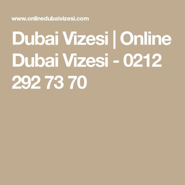 Dubai Vizesi | Online Dubai Vizesi - 0212 292 73 70