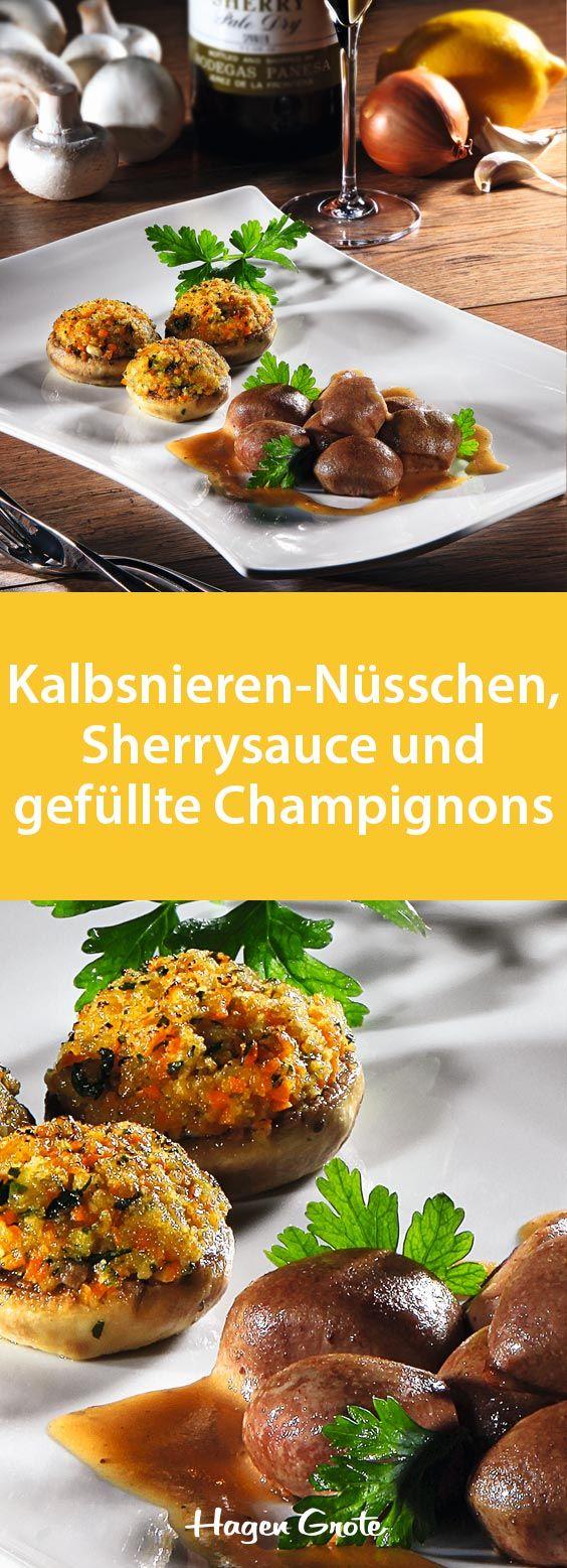 Kalbsnieren-Nüsschen, Sherrysauce und gefüllte Champignons
