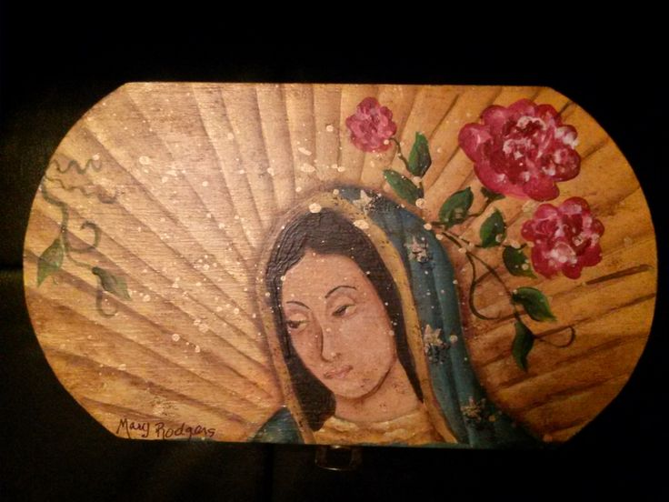 "Acrylic on wooden oval box.  ""Our Lady of Gualalupe"" for Rosa."
