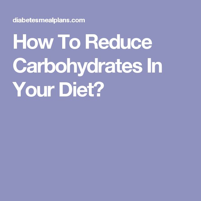 How To Reduce Carbohydrates In Your Diet?