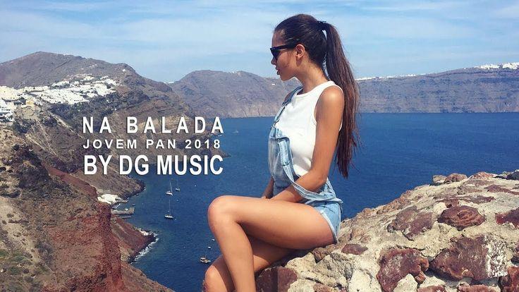 1 HORA DE NA BALADA JOVEM PAN 2018 HD 🍂 Musicas Eletronicas 2017 Mix