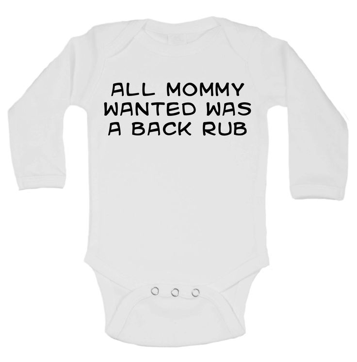 All Mommy Wanted Was A Back Rub Funny Kids Onesie | Funny ...