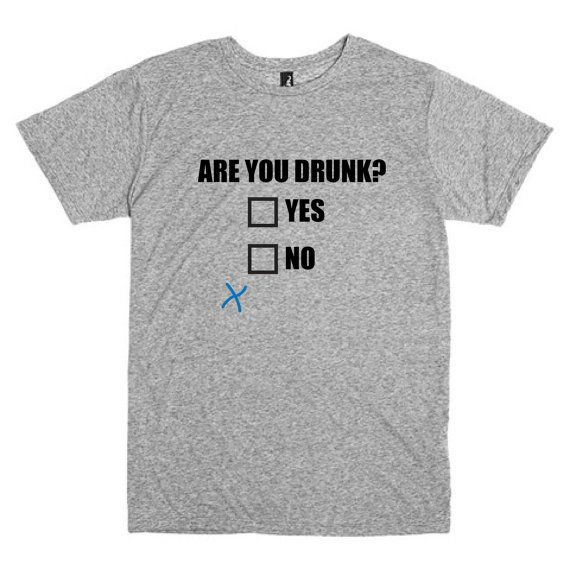 Funny T Shirt.  Are You Drunk  Yes or NO. by PinkPigPrinting