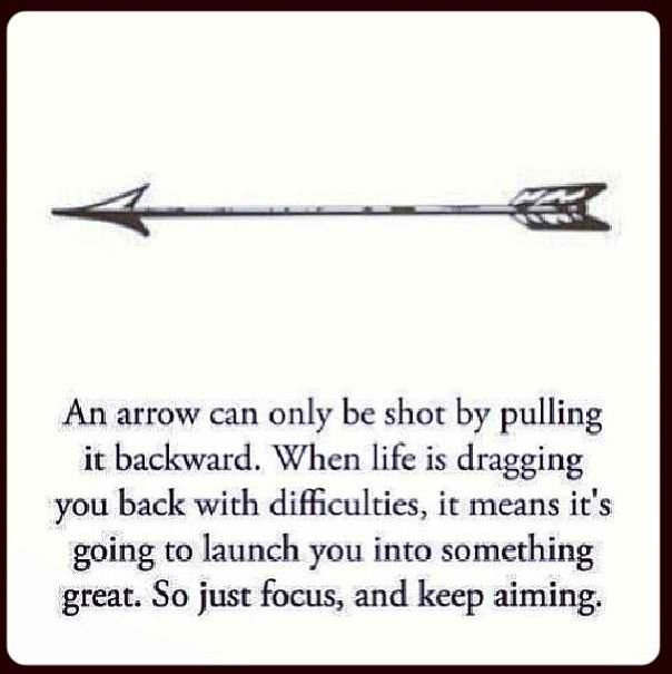 Next tattoo I get. Not the quote but just the arrow. I'm also a Sagittarius so it just makes sense