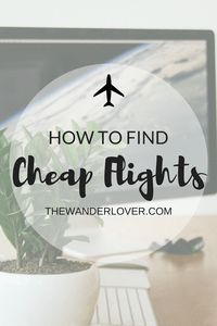 How to find cheap flights, cheap arline tickets, and the best flight deals! Tips and tricks such as going Incognito in Google and much more for you to maximize vacation time!