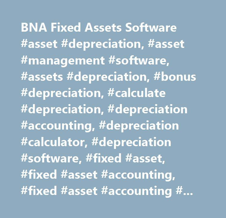 BNA Fixed Assets Software #asset #depreciation, #asset #management #software, #assets #depreciation, #bonus #depreciation, #calculate #depreciation, #depreciation #accounting, #depreciation #calculator, #depreciation #software, #fixed #asset, #fixed #asset #accounting, #fixed #asset #accounting #software, #fixed #asset #depreciation #software, #fixed #asset #management #software, #fixed #asset #software, #fixed #assets, #fixed #assets #accounting, #fixed #assets #depreciation, #fixed #assets…