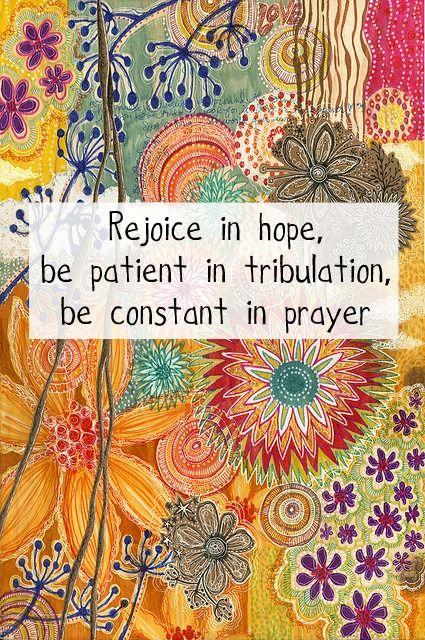 Romans 12:12: The Lord, Prayer, Remember This, Romans 1212, Romans 12 12, Motivation Quotes, Inspiration Quotes, Bible Ver, Be Patient