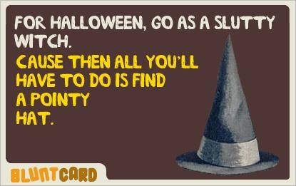 Witch!  LOL