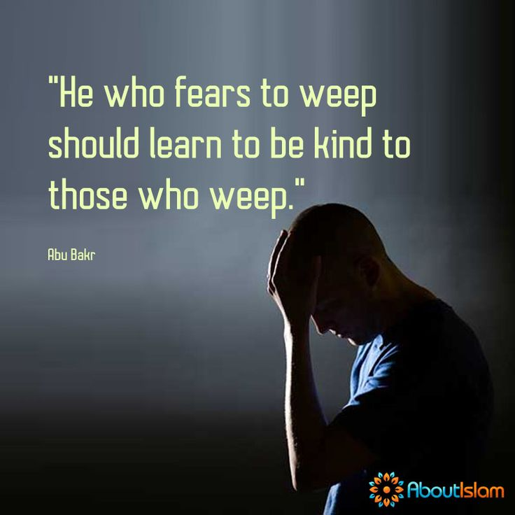 Be kind to those who weep.   #Islam #Faith #Kindness