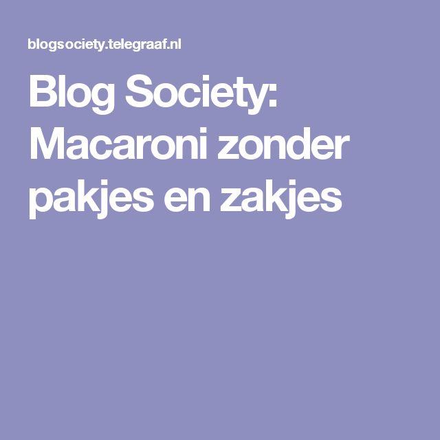 Blog Society: Macaroni zonder pakjes en zakjes
