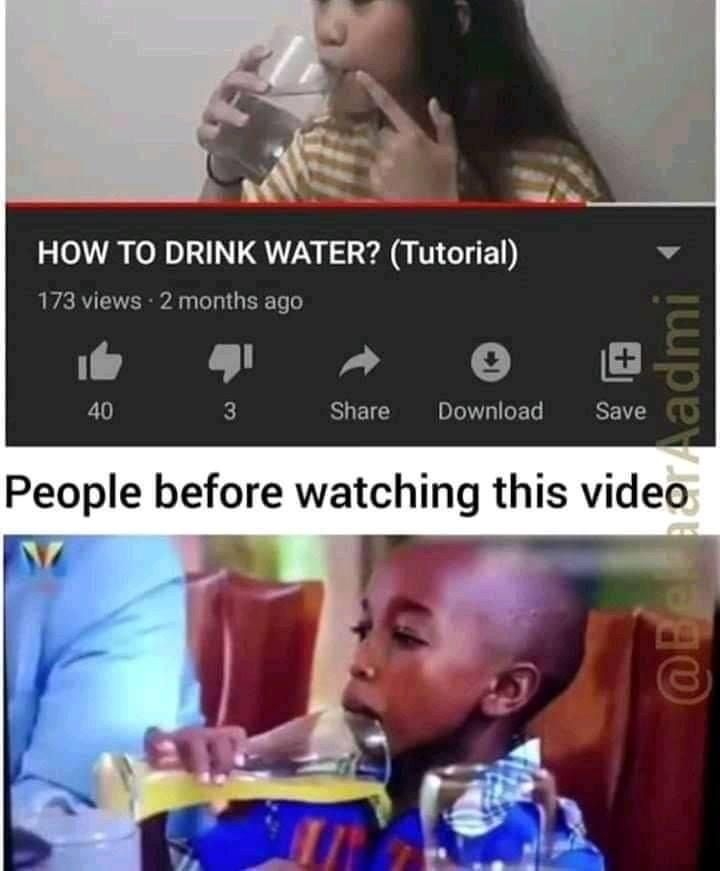 How To Drink Water Stupid Funny Memes Stupid Memes Comedy Memes