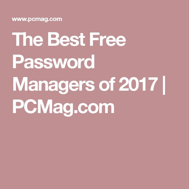 The Best Free Password Managers of 2017 | PCMag.com