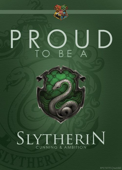When I told my friend I was a Slytherin (she's a