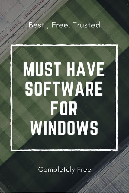 Must have free software for Windows operating system. Updated list.