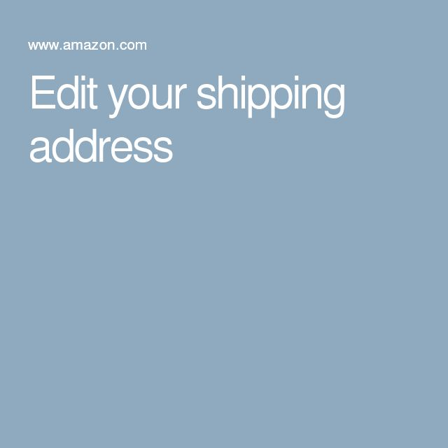 Edit your shipping address