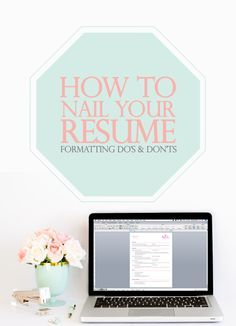 How to Nail Your Resume: Formatting do's and don'ts