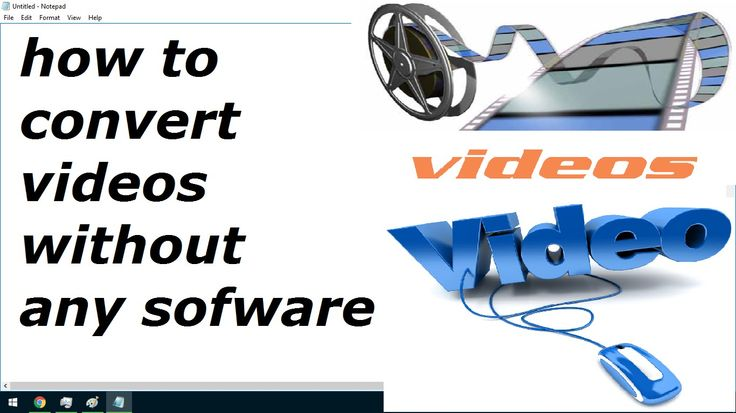 how to convert videos without any software