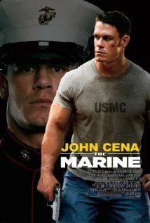 The Marine: No, not JUST because John Cena's in it. It's actually a wonderful film. And let's face it, John Cena is nice to look at.