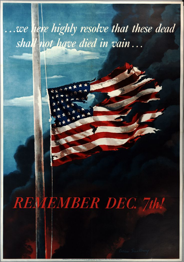 """""""...we were highly resolve that these dead shall not have died in vain... Remember Dec. 7th!"""" Illustration picturing a raggen, torn U.S. flag at half mast, with huge billowing clouds of black smoke behind it, and a clear blue sky behind the smoke.  In honor of the memory of those who died at Pearl Harbor. World War II U.S. propaganda poster"""