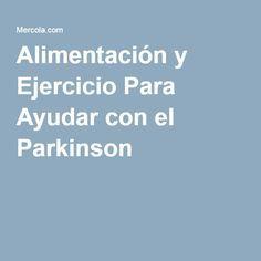 Alimentación y Ejercicio Para Ayudar con el Parkinson