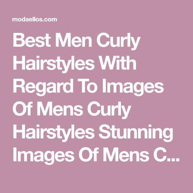 Best Men Curly Hairstyles With Regard To Images Of Mens Curly Hairstyles Stunning Images Of Mens Curly Hairstyles - Modaellos.com