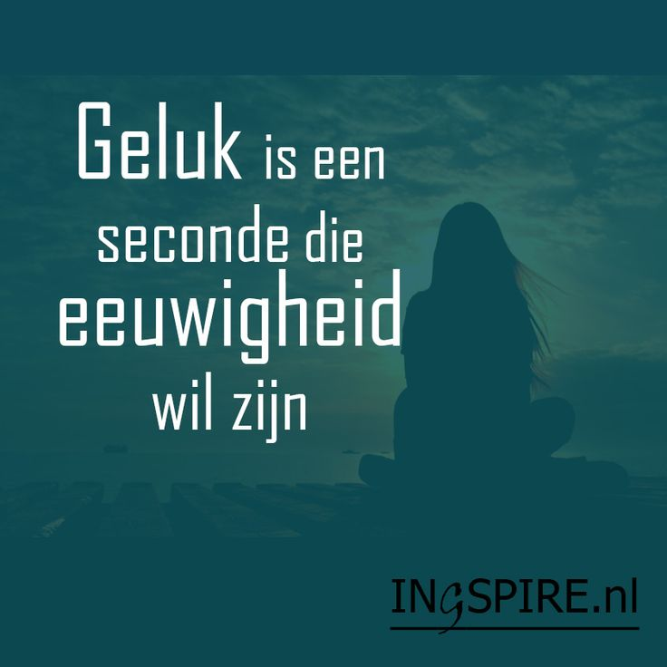 Citaten Over Energie : Best images about spreuken geluk geven on pinterest