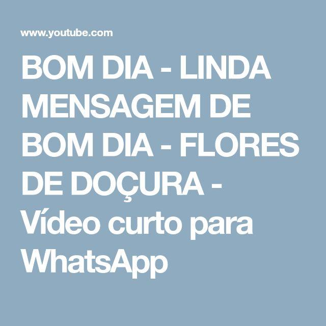 BOM DIA - LINDA MENSAGEM DE BOM DIA - FLORES DE DOÇURA - Vídeo curto para WhatsApp