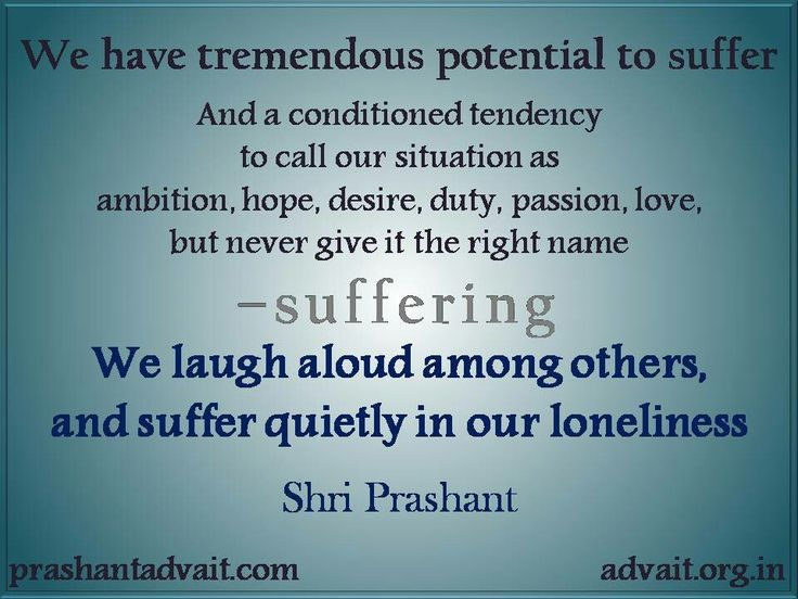 We have tremendous potential to suffer and a conditioned tendency to call our situation as ambition, hope,etc, but never give it the right name - suffering ~ Shri Prashant  #ShriPrashant #Advait #conditioning #ambition #hope #love #passion #suffering. Read at:-prashantadvait.comWatch at:-www.youtube.com/c/ShriPrashantWebsite:-www.advait.org.inFacebook:-www.facebook.com/prashant.advaitLinkedIn:-www.linkedin.com/in/prashantadvaitTwitter:-https://twitter.com/Prashant_Advait