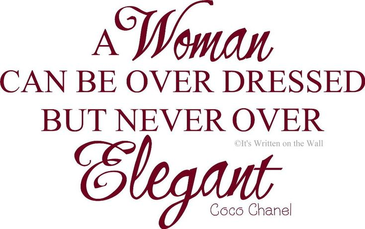 Coco, Darling...you had that right when you made this statement!