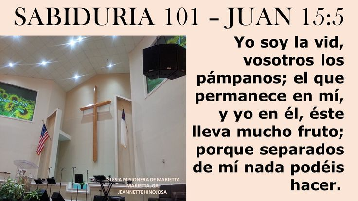 JUAN 15:5 -  IGLESIA MISIONERA DE MARIETTA -  MARIETTA, GA