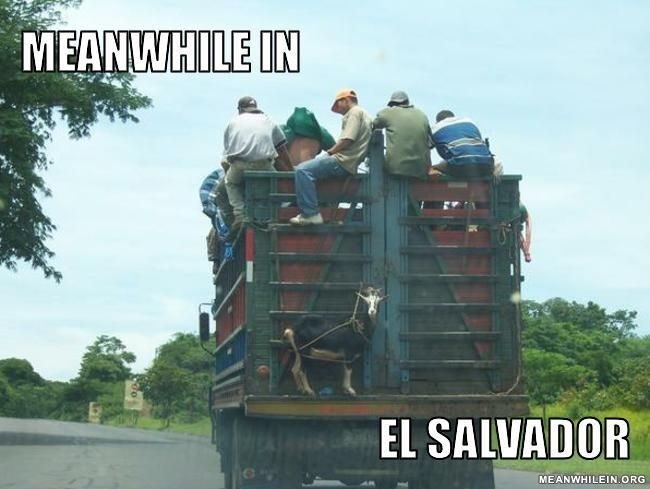Meanwhile in El Salvador   Meanwhile in...   Pinterest ...